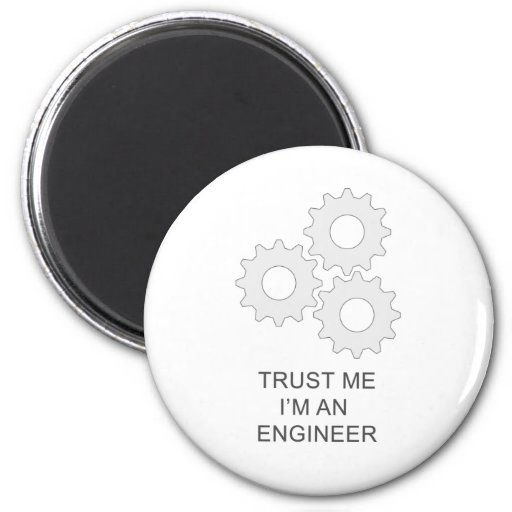TRUST ME I'M AN  ENGINEER 2 INCH ROUND MAGNET