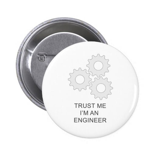 TRUST ME I'M AN  ENGINEER PINBACK BUTTONS