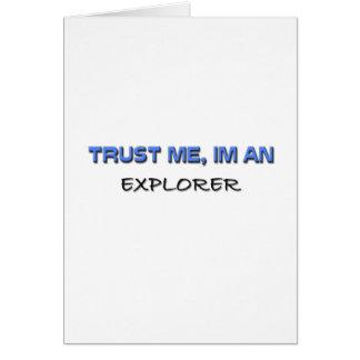 Trust Me I m an Explorer Greeting Cards