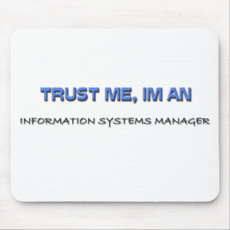 Trust Me I m an Information Systems Manager Mouse Pads
