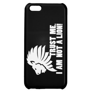 Trust Me I m Not a Lion iPhone 5C Cover