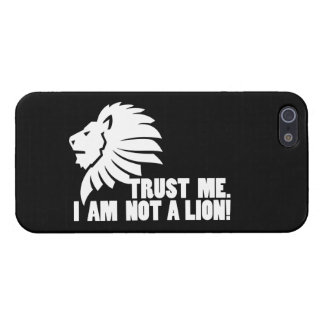 Trust Me I m Not a Lion Covers For iPhone 5