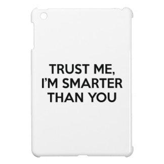 Trust Me I'm Smarter Than You iPad Mini Case