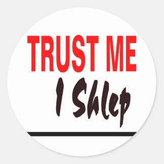 Trust Me I Shlep Classic Round Sticker