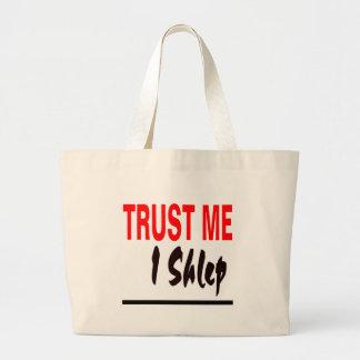 Trust Me I Shlep Large Tote Bag