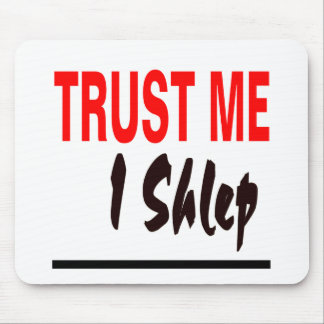Trust Me I Shlep Mouse Pad