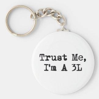 Trust Me, I'm A 3L Basic Round Button Keychain