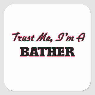Trust me I'm a Baar Square Sticker