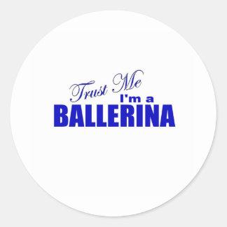 Trust Me I'm a Ballerina Classic Round Sticker