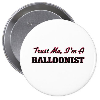 Trust me I'm a Balloonist Buttons