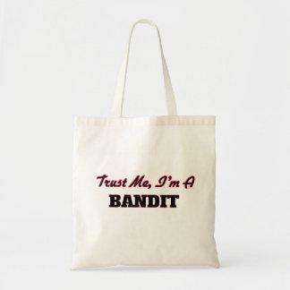 Trust me I'm a Bandit Budget Tote Bag