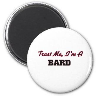 Trust me I'm a Bard Refrigerator Magnet
