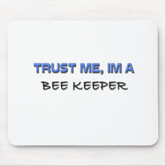 Trust Me I'm a Bee Keeper Mouse Pads