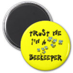 Trust Me I'm a Beekeeper Refrigerator Magnet