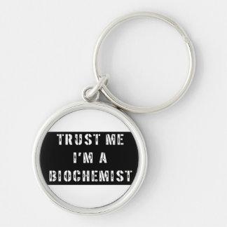Trust Me I'm a Biochemist Keychains