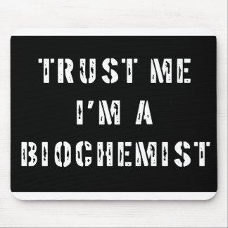 Trust Me I'm a Biochemist Mouse Pad