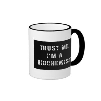 Trust Me I'm a Biochemist Mug