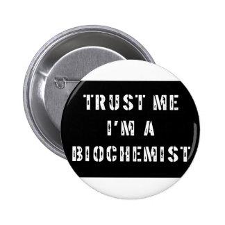 Trust Me I'm a Biochemist Pinback Buttons