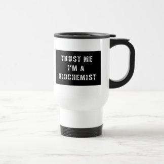 Trust Me I'm a Biochemist Travel Mug