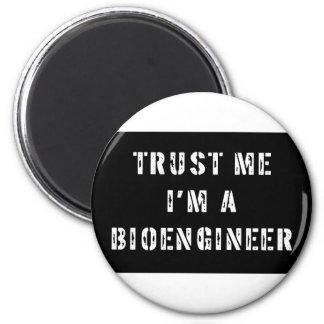 Trust Me I'm A Bioengineer 2 Inch Round Magnet