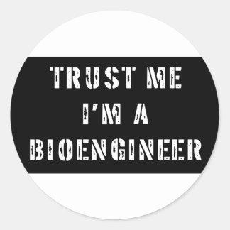Trust Me I'm A Bioengineer Classic Round Sticker