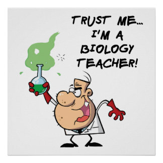 Trust Me... I'm a Biology Teacher Poster