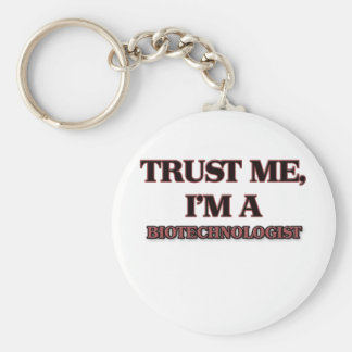 Trust Me I'm A BIOTECHNOLOGIST Basic Round Button Keychain