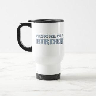 Trust Me, I'm a Birder 15 Oz Stainless Steel Travel Mug