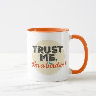 Trust me. I'm a Birder! Emblem Mug