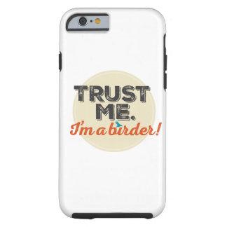 Trust me. I'm a Birder! Emblem Tough iPhone 6 Case