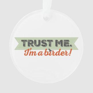 Trust me. I'm a Birder! Ribbon Ornament