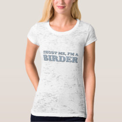 Women's Canvas Fitted Burnout T-Shirt with Trust Me, I'm A Birder design