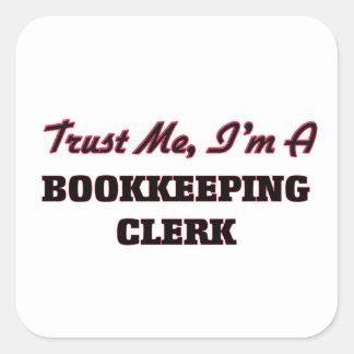 Trust me I'm a Bookkeeping Clerk Square Sticker