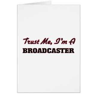 Trust me I'm a Broadcaster Greeting Card