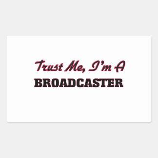 Trust me I'm a Broadcaster Rectangular Sticker