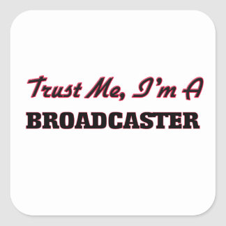 Trust me I'm a Broadcaster Stickers