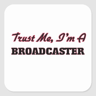 Trust me I'm a Broadcaster Square Stickers