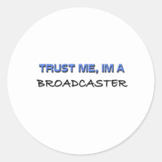 Trust Me I'm a Broadcaster Round Sticker