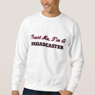 Trust me I'm a Broadcaster Sweatshirt