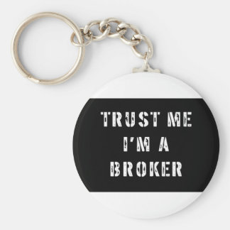 Trust Me I'm a Broker Basic Round Button Keychain
