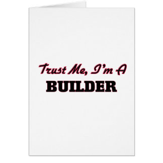 Trust me I'm a Builder Greeting Card
