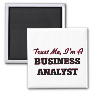 Trust me I'm a Business Analyst Magnet