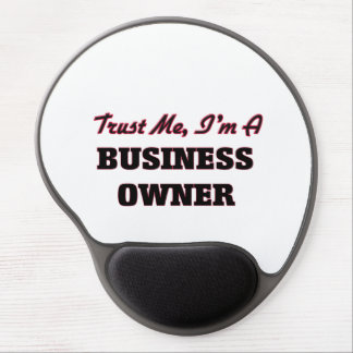 Trust me I'm a Business Owner Gel Mouse Pad
