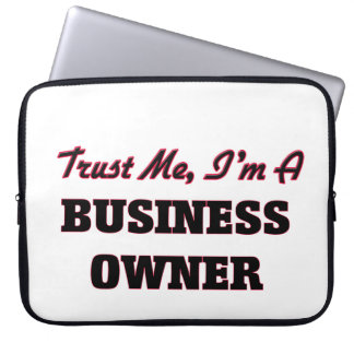 Trust me I'm a Business Owner Laptop Sleeve