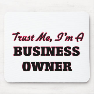 Trust me I'm a Business Owner Mouse Pad
