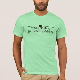 Trust Me, I'M a BUSINESSMAN T-Shirt