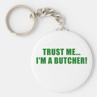 Trust Me Im a Butcher Keychain