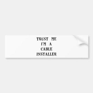 trust me im a cable installer.png bumper sticker