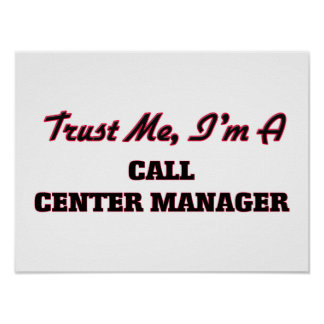 Trust me I'm a Call Center Manager Print