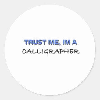 Trust Me I'm a Calligrapher Stickers